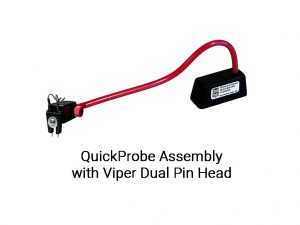 Photo of our Complete QuickProbe Assembly with Viper Dual Pin Head